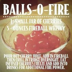 Balls-O-Fire Recipe Fireball Whiskey Maraschino Cherries Fire Atomic Fire Ball Recipes Party Valentine's Day idea Fireball Drinks, Fireball Recipes, Alcohol Drink Recipes, Alcoholic Drinks, Bar Drinks, Cocktail Drinks, Cocktail Recipes, Whiskey Cocktails, Cheers