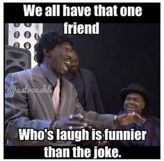 and they think you're laughing at their joke, when you're really laughing at their laugh lol Funny Relatable Memes, Funny Jokes, Sarcastic Memes, True Memes, Relatable Posts, Friends Laughing, Funny Laugh, That One Friend, I Love To Laugh