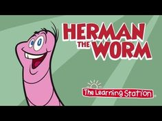 Herman the Worm - Camp Songs - Kids Songs - Children's Songs by The Learning Station