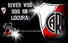 #RiverPlate vos sos mi locura.