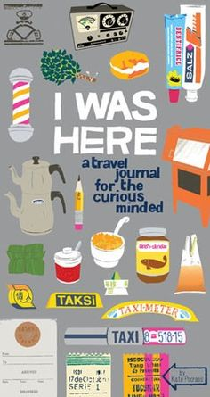 i was here, a travel journal for the curious minded. kate pocrass.