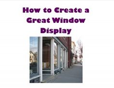 Article on how to create great window displays for your dance studio http://www.shelly-stone.com/2012/07/12/creating-great-dance-studio-window-displays/