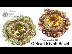 Make an O Bead Rivoli Bezel - YouTube free tutorial from The Potomac Bead Company.  Thousands of free tutorials available on www.youtube.com/PotomacBeadCo.  Supplies from www.TheBeadCo.com www.potomacbeads.com