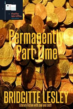 Buy Permanently Part Time by Bridgitte Lesley and Read this Book on Kobo's Free Apps. Discover Kobo's Vast Collection of Ebooks and Audiobooks Today - Over 4 Million Titles! Jacqueline Wilson, The Three Musketeers, Part Time, Literary Fiction, Worst Day, James Brown, I Love Reading, Little Sisters, Good Books