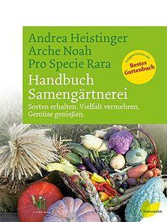 Handbuch Samengärtnerei. Sorten erhalten. Vielfalt vermehren. Gemüse genießen. von Pro Specie Rara http://www.amazon.de/dp/3706623528/ref=cm_sw_r_pi_dp_0UZcxb0Q0VQ8J