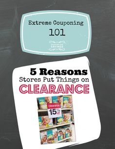 Extreme Couponing Tip: Do you know the 5 reasons why stores put items on clearance? Find out here! #extremecouponing #savingmoney