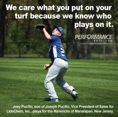 We care what you put on your turf because we know who plays on it.