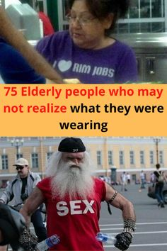 The greatest thing about reaching a certain age in life, is that you don't care what you look like and you certainly don't care what others think you look like. These leads to some ridiculous fashion choices by those who aren't bothered by its raunchiness, politically correctness, or whether its age appropriate. Here are 75 stylish seniors that don't care what you think of their outfits.