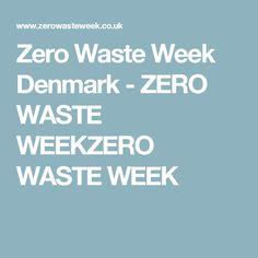 Zero Waste Week Denmark - ZERO WASTE WEEKZERO WASTE WEEK