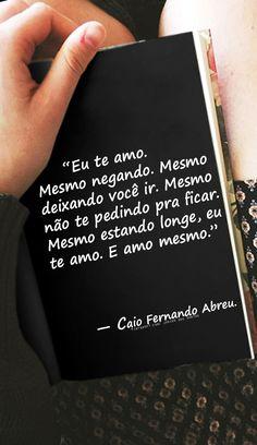 — Caio Fernando Abreu. https://br.pinterest.com/dossantos0445/al%C3%A9m-de-voc%C3%AA/
