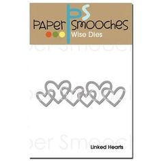Paper Smooches LINKED HEARTS Wise Die A2D254
