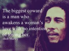 The biggest coward quotes quote life inspirational wisdom man coward lesson. Bob Marley SAY THAT....
