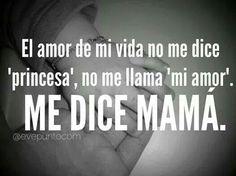 Los amores.de.mi.vida.me.dicen.MAMÁ