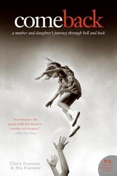 Come Back: A Mother and Daughter's Journey Through Hell and Back