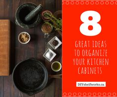 8 great ideas to organize your Kitchen Cabinets by DIY Shelfworks