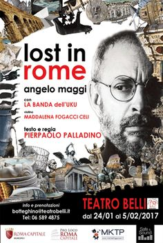 Un incontro simbiotico tra Poesia e Musica per parlare di Roma! Dal 24 gennaio al 5 febbraio al Teatro Belli; LOST IN ROME! http://www.elisabettacastiglioni.it/eventi/299-lost-in-rome.html