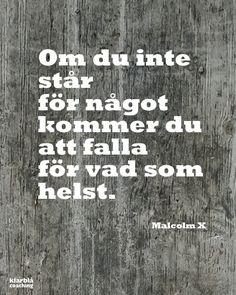 Om du inte står för något kommer du att falla för vad som helst. | www.klarblacoaching.se |