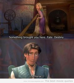 Rapunzel: Something brought you here, Flynn Rider. Call it what you will. Flynn Rider: A horse. LOL - Rapunzel: A Tangled Tale Disney Rapunzel, Walt Disney, Disney Couples, Disney Magic, Tangled Rapunzel, Rapunzel Quotes, Eugene Tangled, Rapunzel And Eugene, Humour Disney