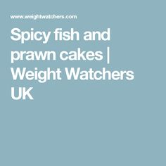 Spicy fish and prawn cakes | Weight Watchers UK