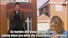 Dating tips from the Doctor. 'Thanks, I'm experimenting with backcombing!'