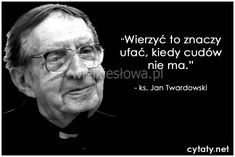 Wierzyć - to znaczy ufać. Poetry Quotes, Words Quotes, Life Quotes, Sayings, Motivational Words, Inspirational Quotes, Weekend Humor, Atheist, Motto