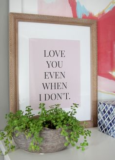"""""""Love you even when I don't""""..."""