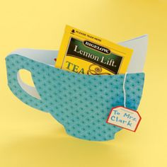 cute card for teachers or coworkers that like tea. includes a template for the cup