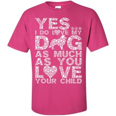 Yes I Do Love My Dog - T Shirt - Short Sleeve - Rescuers Club - 1
