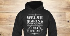 Welsh Girls Never Retreat Sweatshirt from Love Wales  , a custom product made just for you by Teespring. With world-class production and customer support, your satisfaction is guaranteed.