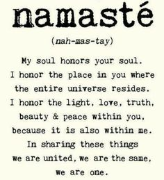 Nice reminder that we are all spiritual souls having a human experience together. Nice place to park it, to remember . that of God in each person. Most will remember this from Yoga class Namaste The Words, Cool Words, Reiki, Life Quotes Love, Quotes To Live By, Peace Quotes, Yoga Inspiration, Fitness Quotes, Yoga Fitness