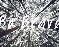 Be-Brave-8x10-Free-Printable.jpg 4.035×3.228 pixels