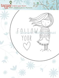 Welcome to my shop.  This listing is for a PDF Download of the Embroidery Pattern:  Follow your heart    Included in the PDF file:  Black and