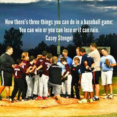 Now there's three things you can do in a baseball game: you can win, you can loose or it can rain. Quote by Casey Stengle. Little league fall ball 2013 Baseball Park, Baseball Games, Baseball Mom, Softball, Casey Stengel, Basketball Room, You Can Do, Room Ideas, Rain