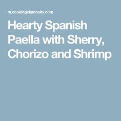 Hearty Spanish Paella with Sherry, Chorizo and Shrimp