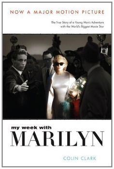 My Week With Marilyn by Colin Clark (Weinstein Books, $16)