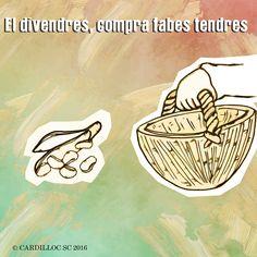 Cardilloc SC: EL DIVENDRES. COMPRA FABES TENDRES