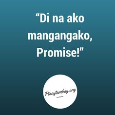 """""""promises are made to be broken"""" i have a friend said something about promises.and it's somehow true. Tagalog Quotes Funny, Pinoy Quotes, True Quotes, Memes Pinoy, Filipino Quotes, Word Express, Hugot Quotes, Hugot Lines, Funny Statuses"""