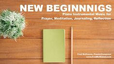 """""""New Beginnings"""" is a piano instrumental improvisation interlude by Fred McKinnon, Pianist/Composer.  It's released as Episode #197 of the Worship Interludes Podcast.    These interludes are all instrumental music with no lyrics or vocals.   It's intended to be a soundtrack of background music for your devotion, quiet time, or times of prayer, meditation, worship, or relaxing.  In this episode, Fred encourages the listener to reflect on the new 2020 year, your goals, and dreams. #pianomusic"""