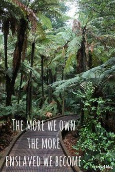 The more we own the more enslaved we become