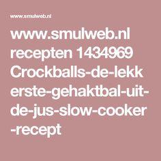 www.smulweb.nl recepten 1434969 Crockballs-de-lekkerste-gehaktbal-uit-de-jus-slow-cooker-recept
