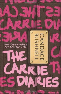 The Carrie Diaries- by Candace Bushnell
