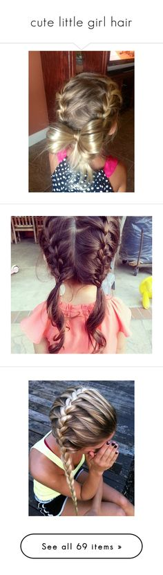 """""""cute little girl hair"""" by pinkpanthersocks007 ❤ liked on Polyvore featuring hair, kids, children, hairstyles, kids hair, little girl, kids hairstyles, beauty products, haircare and hair styling tools"""