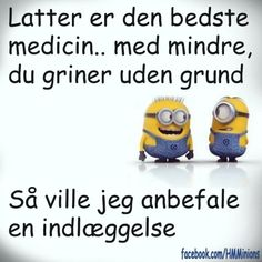 Latter er den bedste medicin Bog, Minion Jokes, My Way, True Quotes, Smiley, Wise Words, Haha, Clever, Thoughts