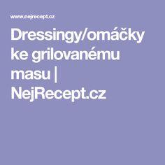 Dressingy/omáčky ke grilovanému masu | NejRecept.cz