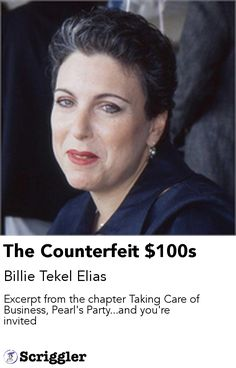 The Counterfeit $100s by Billie Tekel Elias https://scriggler.com/detailPost/story/45472 Excerpt from the chapter Taking Care of Business, Pearl's Party...and you're invited