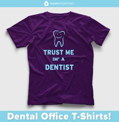 Create Custom Dental Office T Shirts Easy To Use Design Studio Www Rushordertees
