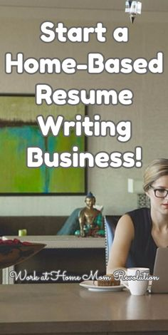 Start a Home-Based Resume Writing Business! / Work at Home Mom Revolution