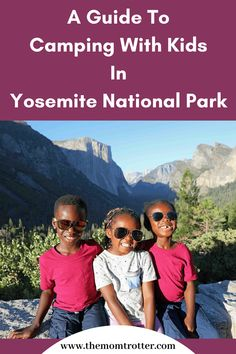 A Guide To Camping With Kids In Yosemite National Park - how to reserve campgrounds at Yosemite national park and what to pack. #yosemitenationalpark #yosemite