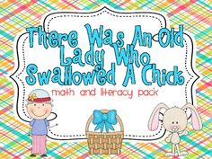 There Was An Old Lady Who Swallowed A Chick Literacy and Math pack.
