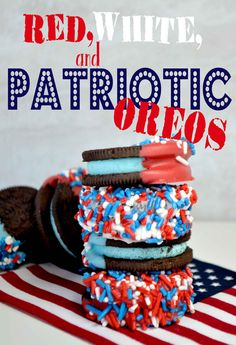 Red, white, and patriotic Oreos.  Memorial Day, 4th of July,  party food